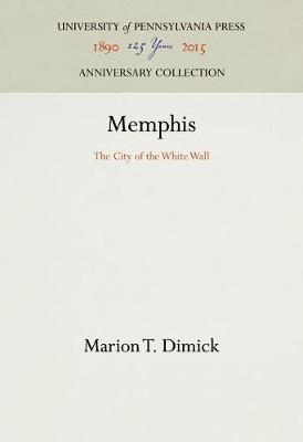 Memphis: The City of the White Wall - University of Pennsylvania Museum of Archaeology and Anthropology (Hardback)