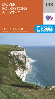 Dover, Folkstone and Hythe - OS Explorer Map 138 (Sheet map, folded)