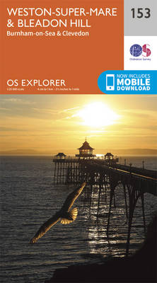 Weston-Super-Mare and Bleadon Hill - OS Explorer Map 153 (Sheet map, folded)