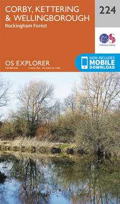 Corby, Kettering and Wellingborough - OS Explorer Map 224 (Sheet map, folded)