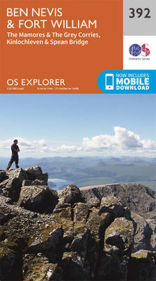 Ben Nevis and Fort William, the Mamores and the Grey Corries, Kinlochleven and Spean Bridge - OS Explorer Map 392 (Sheet map, folded)