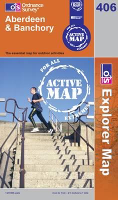 Aberdeen and Banchory - OS Explorer Map Active Sheet 406 (Sheet map, folded)