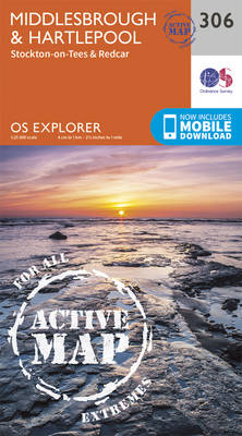 Middlesbrough and Hartlepool, Stockton-on-Tees and Redcar - OS Explorer Active Map 306 (Sheet map, folded)