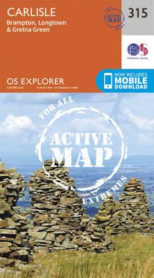 Carlisle, Brampton, Longtown and Gretna Green - OS Explorer Active Map 315 (Sheet map, folded)