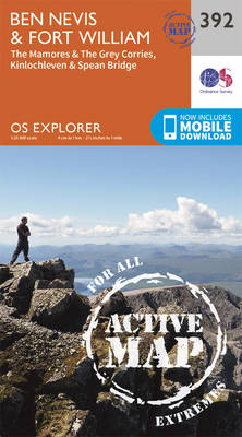 Ben Nevis and Fort William, the Mamores and the Grey Corries, Kinlochleven and Spean Bridge - OS Explorer Active Map 392 (Sheet map, folded)