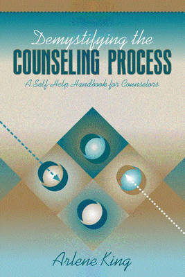 Demystifying the Counseling Process: A Self-Help Handbook for Counselors (Paperback)