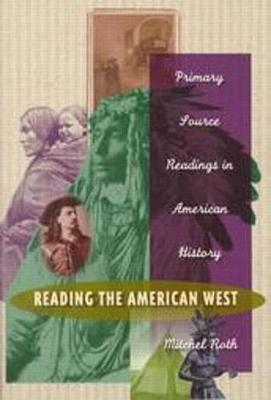 Reading the American West: Primary Sources in American History (Paperback)
