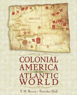 Colonial America in an Atlantic World (Hardback)