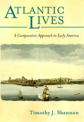 Atlantic Lives: A Comparative Approach to Early America (Paperback)
