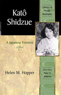 Kato Shidzue: A Japanese Feminist  (Library of World Biography Series) (Paperback)