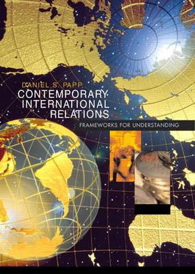 Contemporary International Relations: Frameworks for Understanding (Paperback)