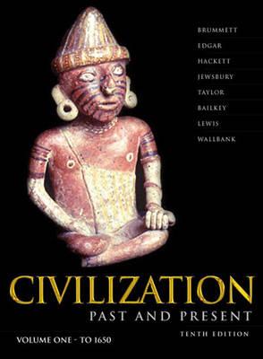 Civilization Past & Present, Volume I (Chapters 1-17) (Paperback)