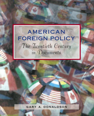 American Foreign Policy: The Twentieth Century in Documents (Paperback)