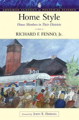 Home Style: House Members in Their Districts (Longman Classics Series) (Paperback)