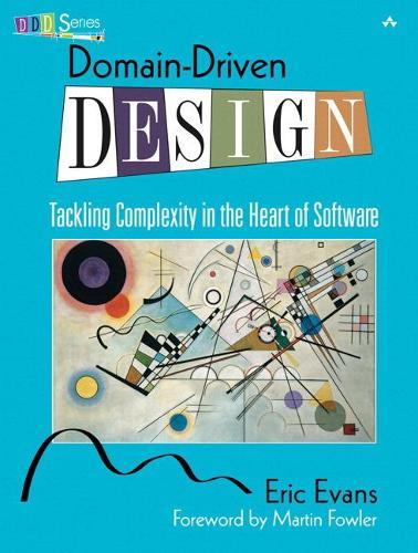 Domain-Driven Design: Tackling Complexity in the Heart of Software (Hardback)