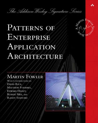 Patterns of Enterprise Application Architecture - Addison-Wesley Signature Series (Fowler) (Hardback)