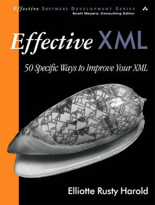 Effective XML: 50 Specific Ways to Improve Your XML (Paperback)