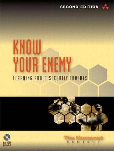 Know Your Enemy: Learning about Security Threats