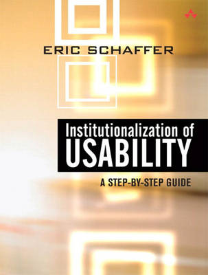 Institutionalization of Usability: A Step-by-Step Guide (Paperback)