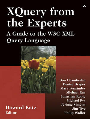 XQuery from the Experts: A Guide to the W3C XML Query Language (Paperback)