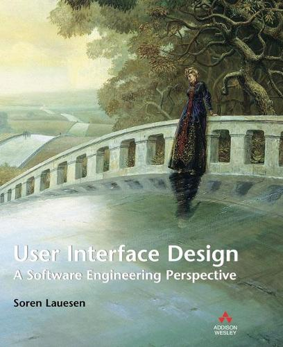 User Interface Design: A Software Engineering Perspective (Paperback)