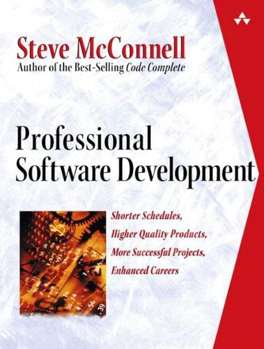 Professional Software Development: Shorter Schedules, Higher Quality Products, More Successful Projects, Enhanced Careers (Paperback)