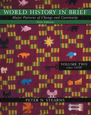 World History in Brief: Major Patterns of Change and Continuity, Volume II (since 1450) (Book Alone) (Paperback)