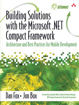 Building Solutions with the Microsoft .NET Compact Framework: Architecture and Best Practices for Mobile Development (Paperback)