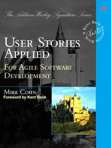 User Stories Applied: For Agile Software Development (Paperback)