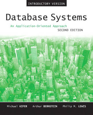 Database Systems: An Application-Oriented Approach, Introductory Version: United States Edition (Hardback)