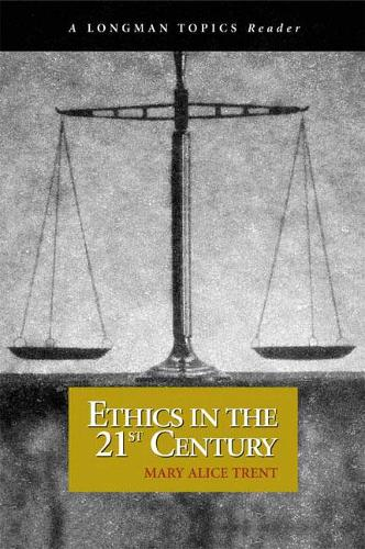 Ethics in the 21st Century (A Longman Topics Reader) (Paperback)