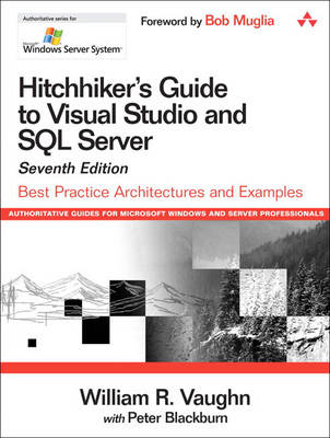Hitchhiker's Guide to Visual Studio and SQL Server: Best Practice Architectures and Examples
