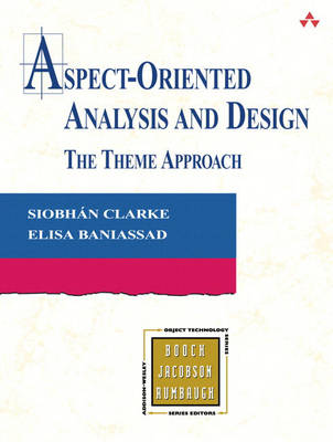 Aspect-Oriented Analysis and Design: The Theme Approach (Paperback)