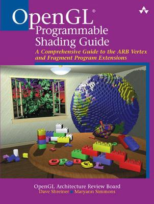 The OpenGL (R) Programmable Shading Guide: A Comprehensive Guide to the ARB Vertex and Fragment Program Extensions (Paperback)