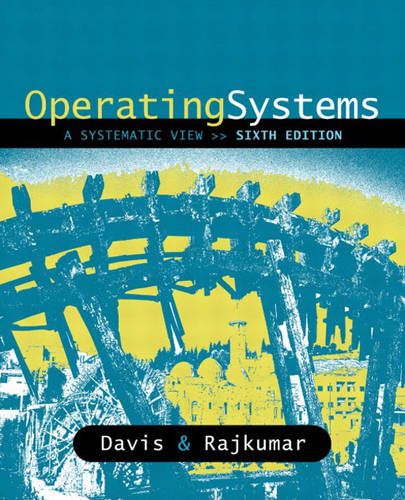 Operating Systems: A Systematic View: United States Edition (Hardback)