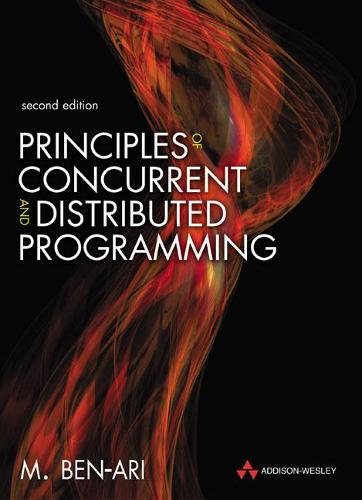 Principles of Concurrent and Distributed Programming (Paperback)