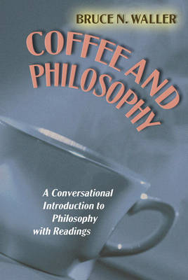 Coffee and Philosophy: A Conversational Introduction to Philosophy with Readings (Paperback)