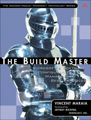 The Build Master: Microsoft's Software Configuration Management Best Practices (Paperback)