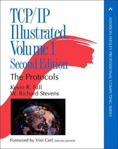 TCP/IP Illustrated, Volume 1: The Protocols - Addison-Wesley Professional Computing Series (Hardback)