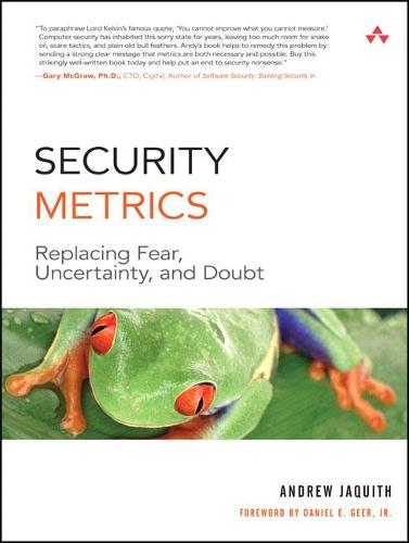 Security Metrics: Replacing Fear, Uncertainty, and Doubt (Paperback)