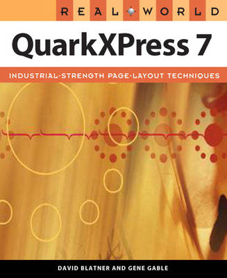 Real World QuarkXPress 7: for Macintosh and Windows (Paperback)