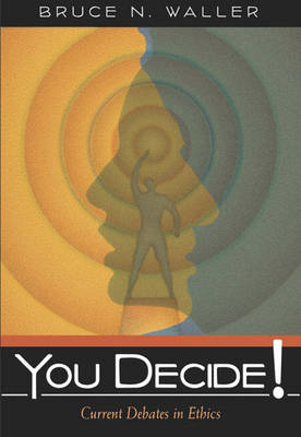 You Decide! Current Debates in Ethics (Paperback)