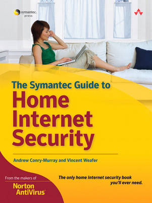 The Symantec Guide to Home Internet Security: Certification Study Guide (Paperback)