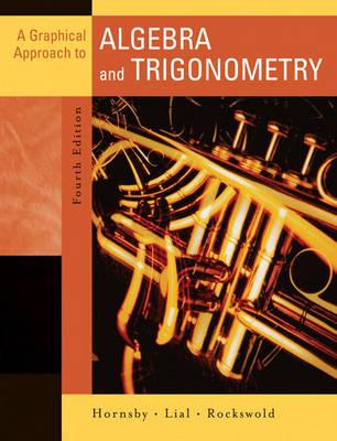 A Graphical Approach to Algebra and Trigonometry (Hardback)