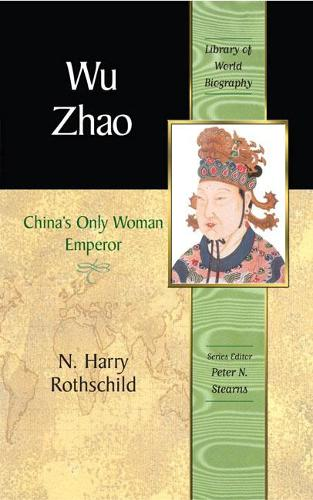 Wu Zhao: China's Only Female Emperor (Paperback)