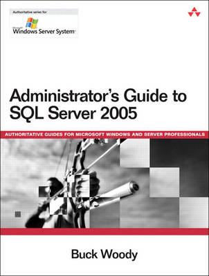 Administrator's Guide to SQL Server 2005 (Paperback)