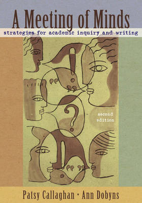 A Meeting of Minds: Strategies for Academic Inquiry and Writing (Paperback)