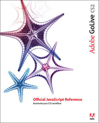 Adobe Golive CS2: Official JavaScript Reference (Paperback)