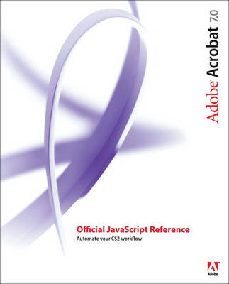 Adobe Acrobat 7: Official JavaScript Reference (Paperback)