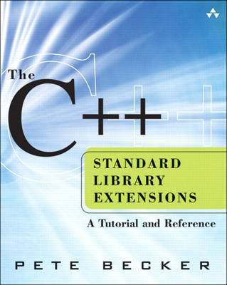 The C++ Standard Library Extensions: A Tutorial and Reference (Hardback)